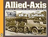 Allied-Axis Issue 23:M4A3E2 Jumbo: America s heavyweight fighter SdKfz 7, 8-ton KM m 11 halftrack, part two U.S. Army Snow Tractors The Armored Utility Car M20 SPA/Fiat TM40 Prime Mover 6-ton Bridge Erector Truck (Allied-Axis The Photo Journal of the Second World War, 23)