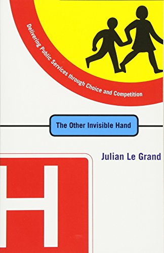 The Other Invisible Hand: Delivering Public Services through Choice and Competition