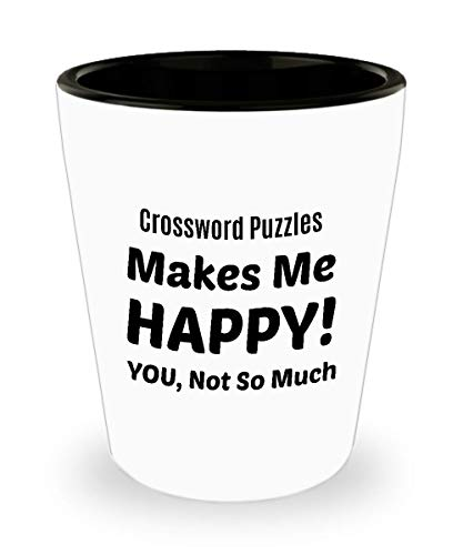 CROSSWORD PUZZLES Shot Glass - Crossword Puzzles Makes Me Happy - You Not So Much]()