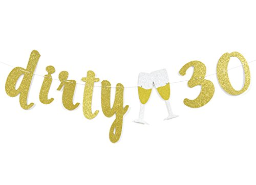 Dirty 30 Gold Glitter Banner For 30th Birthday