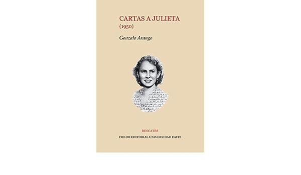 Cartas a Julieta (1950) eBook: Gonzalo Arango: Amazon.es ...