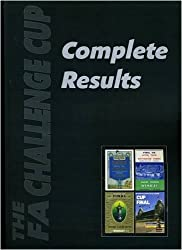 The FA Challenge Cup Complete Results: 1871/72 to 2005/06