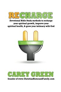 RECHARGE:Devotional bible study methods to recharge your spiritual growth,improve your spiritual health,& grow your intimacy with god: Spiritual ... with God. (C-track resources) (Volume 1)