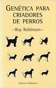 Genética Para Criadores De Perros por Robinson Roy epub