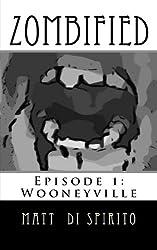 Zombified: Episode 1: Wooneyville
