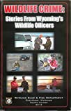 img - for Wildlife Crime: Stories From Wyoming's Wildlife Officers book / textbook / text book