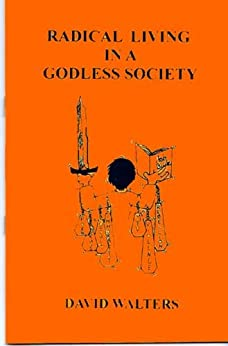 godless society Meet a man forced to live in a fast changing and godless society he faced fears  about the future, concern for his safety, and the discouragement of world that.