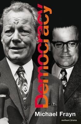 Democracy: A Play by Michael Frayn
