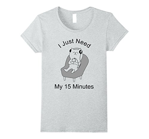 Womens I Just Need My 15 Minutes Funny Cat T-Shirt Small Heather Grey