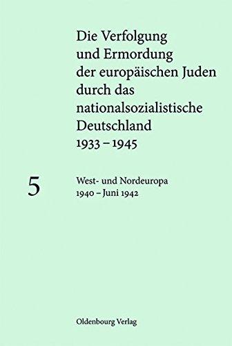 Die Verfolgung und Ermordung der europ. Juden durch das nationalsoz. Deutschland 1933-1945: West- und Nordeuropa 1940 - Juni 1942