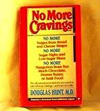 No More Cravings, Douglas D. Hunt, 0446346748