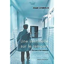 Une sentinelle sur le rempart: Parcours d'un médecin (French Edition)