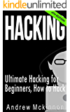 Hacking: Ultimate Hacking for Beginners, How to Hack (Hacking, How to Hack, Hacking for Dummies, Computer Hacking)