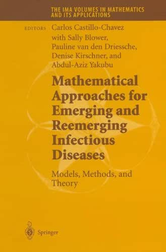 Mathematical Approaches for Emerging and Reemerging Infectious Diseases: Models, Methods, and Theory (The IMA Volumes in Mathematics and its Applications) (Volume 126)