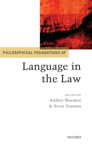 Philosophical Foundations of Language in the Law (Philosophical Foundations of Law) by Marmor Andrei A Soames Scott