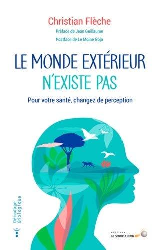 Le Monde Exterieur N Existe Pas Decodage Bio 9782840586180 Amazon Com Books
