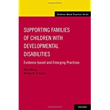 Supporting Families of Children With Developmental Disabilities: Evidence-based and Emerging Practices