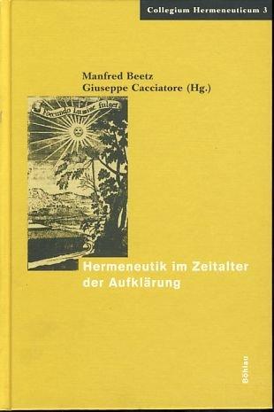 Download Die Hermeneutik im Zeitalter der Aufklärung (Collegium Hermeneuticum) (German Edition) ebook