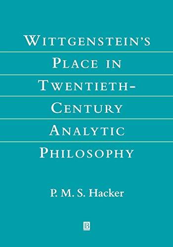 (Wittgenstein's Place in Twentieth-Century Analytic Philosophy)