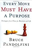 Every Move Must Have a Purpose, Bruce Pandolfini, 0786868856