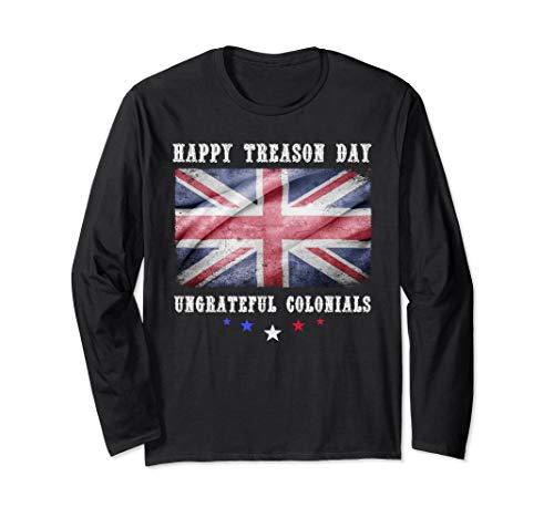 Happy Treason Day Ungrateful Colonials Flag Tshirt Long Sleeve T-Shirt ()