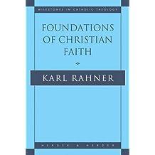 Foundations of Christian Faith: An Introduction to the Idea of Christianity