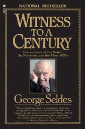 Witness To A Century by George Seldes