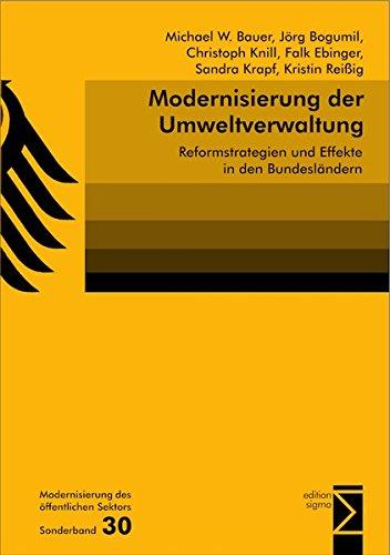 Modernisierung der Umweltverwaltung. Reformstrategien und Effekte in den Bundesländern