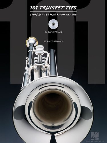 101 Trumpet Tips: Stuff All the Pros Know and Use