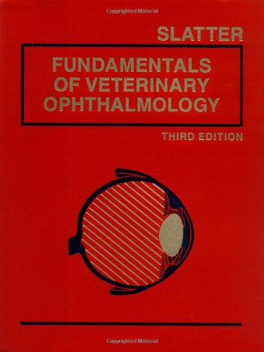 Fundamentals of Veterinary Ophthalmology Slatters Fundamentals