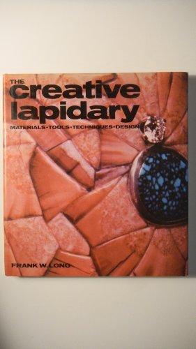 The Creative Lapidary