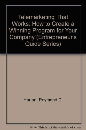 Telemarketing That Works: How to Create a Winning Program for Your Company (Entrepreneur's Guide Series)