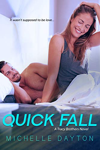 Quick Fall (Tracy Brothers Book 2) by [Dayton, Michelle]