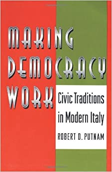 By Robert D. Putnam - Making Democracy Work: Civic Traditions in Modern Italy (1st Edition) (5/17/94)