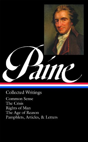 Thomas Paine Collected Writings LOA 76 Common Sense The American Crisis Rights Of Man The Age Of Reason Pamphlets Articles And Letters