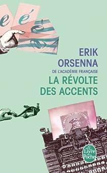 La révolte des accents par Orsenna