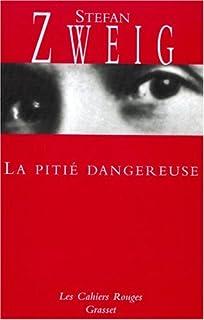 La pitié dangereuse : roman