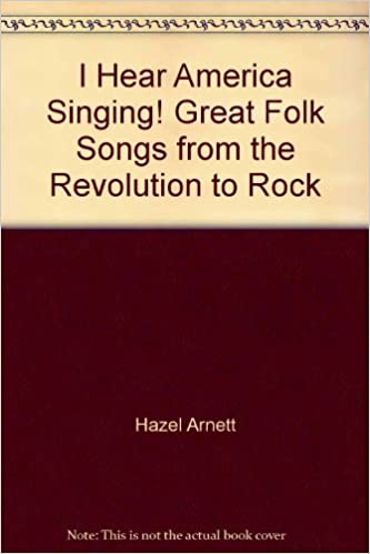 Book I Hear America Singing! Great Folk Songs from the Revolution to Rock
