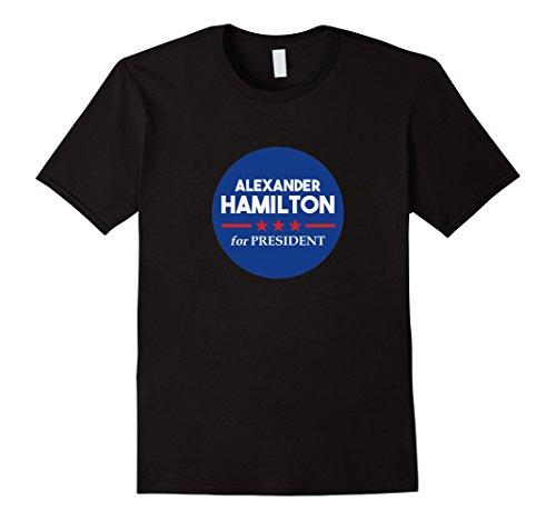 Alexander Hamilton for President T-Shirt - US History Buffs