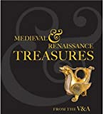 Medieval and Renaissance Treasures from the V and A, Paul Williamson, 1851775269