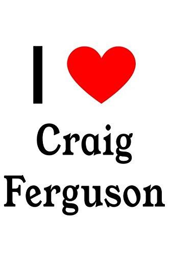 I Love Craig Ferguson: Craig Ferguson Designer Notebook