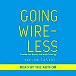 Going Wireless | Jaclyn Easton