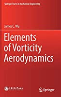 Elements of Vorticity Aerodynamics (Springer Tracts in Mechanical Engineering)
