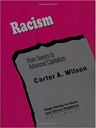 Book Racism: From Slavery to Advanced Capitalism (SAGE Series on Race and Ethnic Relations)