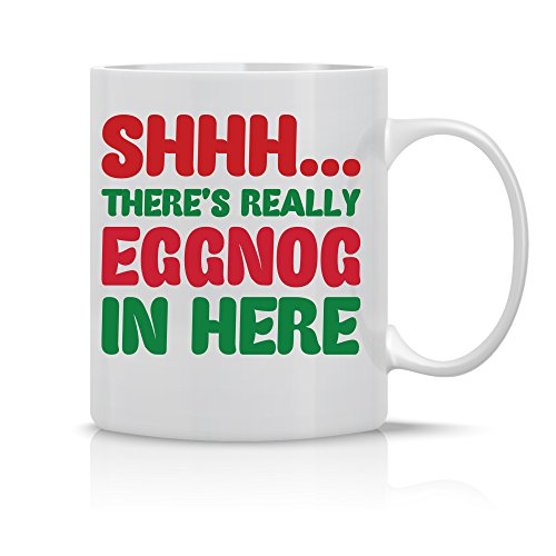 Shh Theres Really Eggnog in Here - 11oz Ceramic Coffee Cup - Xmas Gift for Family and Friends - Funny Secret Santa - Christmas Holiday Gifts - By CBT Mugs