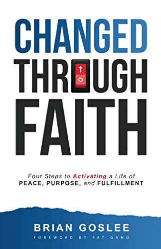 (Changed Through Faith: Four Steps to Activating a Life of Peace, Purpose, and Fulfillment )