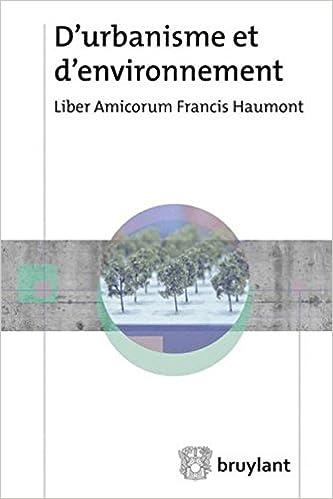 Livres gratuits en ligne D'urbanisme et d'environnement : Liber amicorum Francis Haumont epub pdf