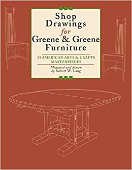 Shop drawings for greene greene furniture 23 american arts and shop drawings for greene greene furniture 23 american arts and crafts masterpieces robert lang 9781892836298 amazon books malvernweather