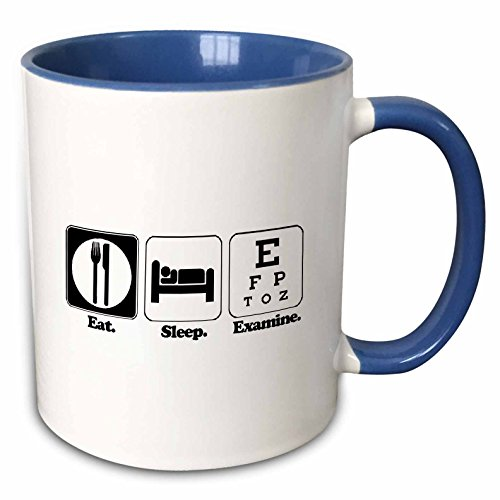 3Drose Mug 116952 6  Funny Hobby Lifestyle Design Eat Sleep Examine Eye Doctor Occupation Design  Two Tone Blue Mug  11 Oz  Blue White