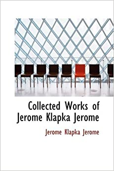 Book Collected Works of Jerome Klapka Jerome by Jerome Klapka Jerome (2007-08-20)